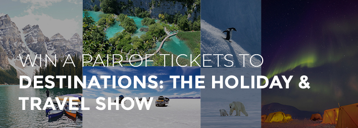 Win a Pair of Tickets to Destinations: The Holiday and Travel Show